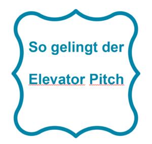 So gelingt der Elevator Pitch